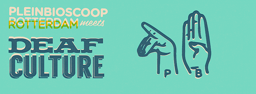 Pleinbioscoop Meets Deaf Culture