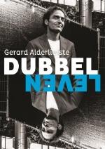 Gerard Alderliefste leidt 'Dubbelleven'